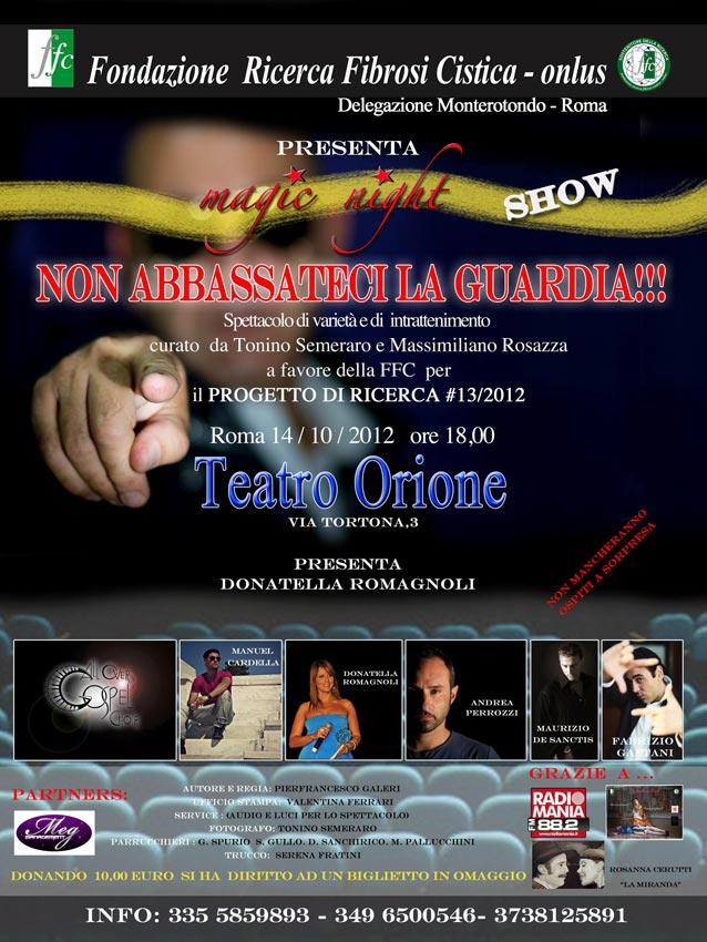 Non abbassateci la guardia! Magic Night Show 2012