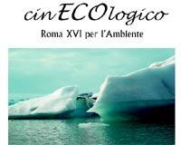 L'associazione Ecoistituto organizza 'CinECOlogico – Roma XVI per l'Ambiente'