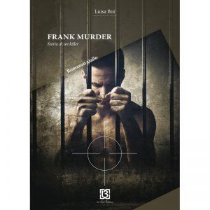 frank-murder-storia-di-un-killer-di-luisa-boi